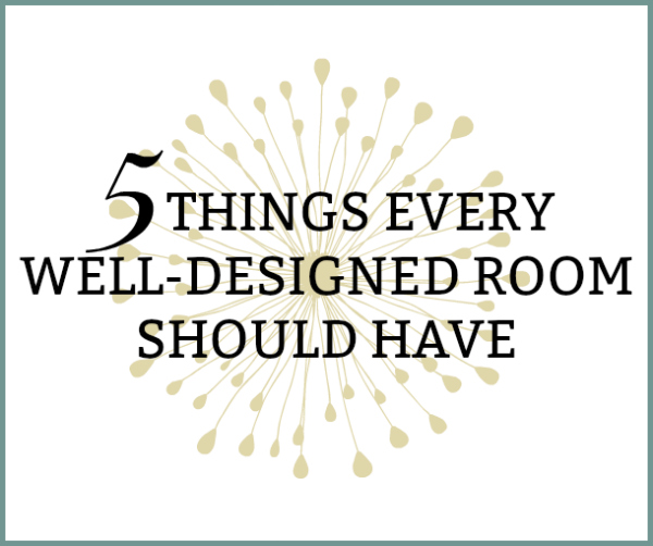 5 Design Elements Every Room Should Have
