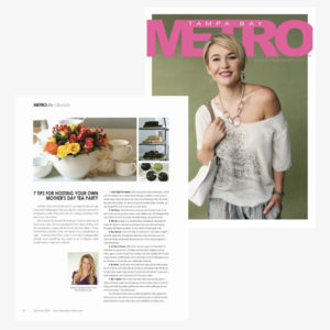 Tampa Bay METRO Magazine April May 2018 - How to host a mothers day tea party by krayl funch