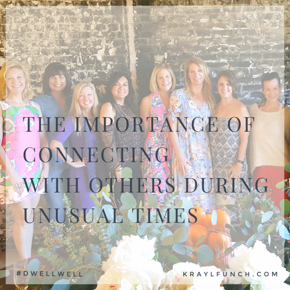 The Importance of Connecting With Others During these Unusual Times